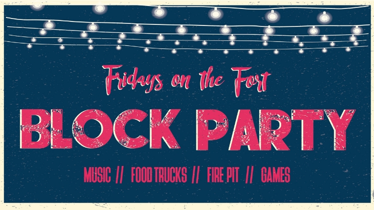 Fridays on the Fort Block Party - FS