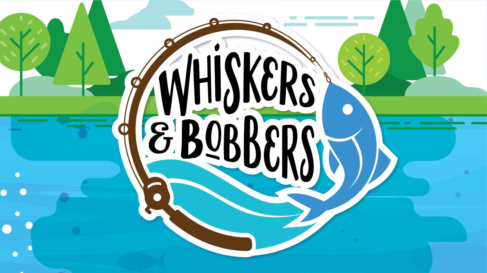 Whiskers & Bobbers Fishing Event (FS)