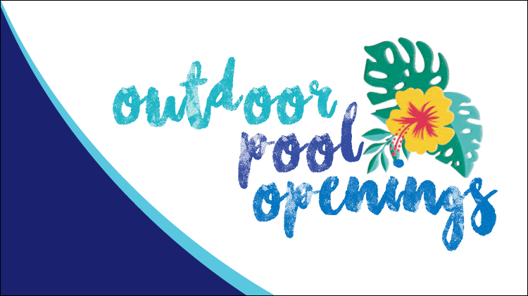 Outdoor Pools Opening May 26 2018
