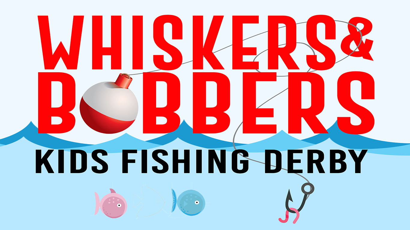 Whiskers & Bobbers Kids Fishing Derby