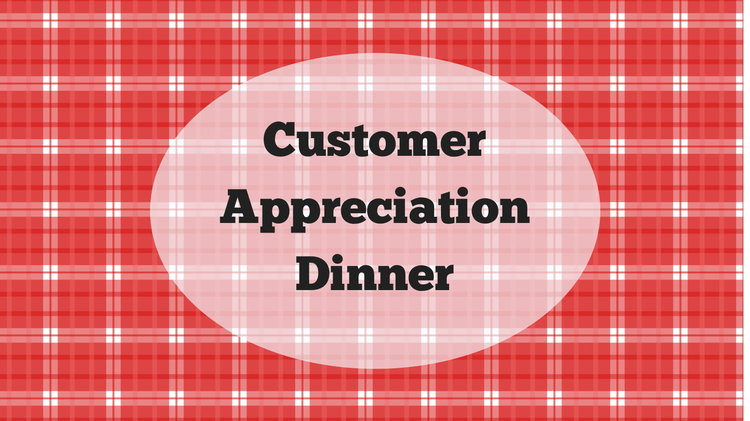 Customer Appreciation Dinner