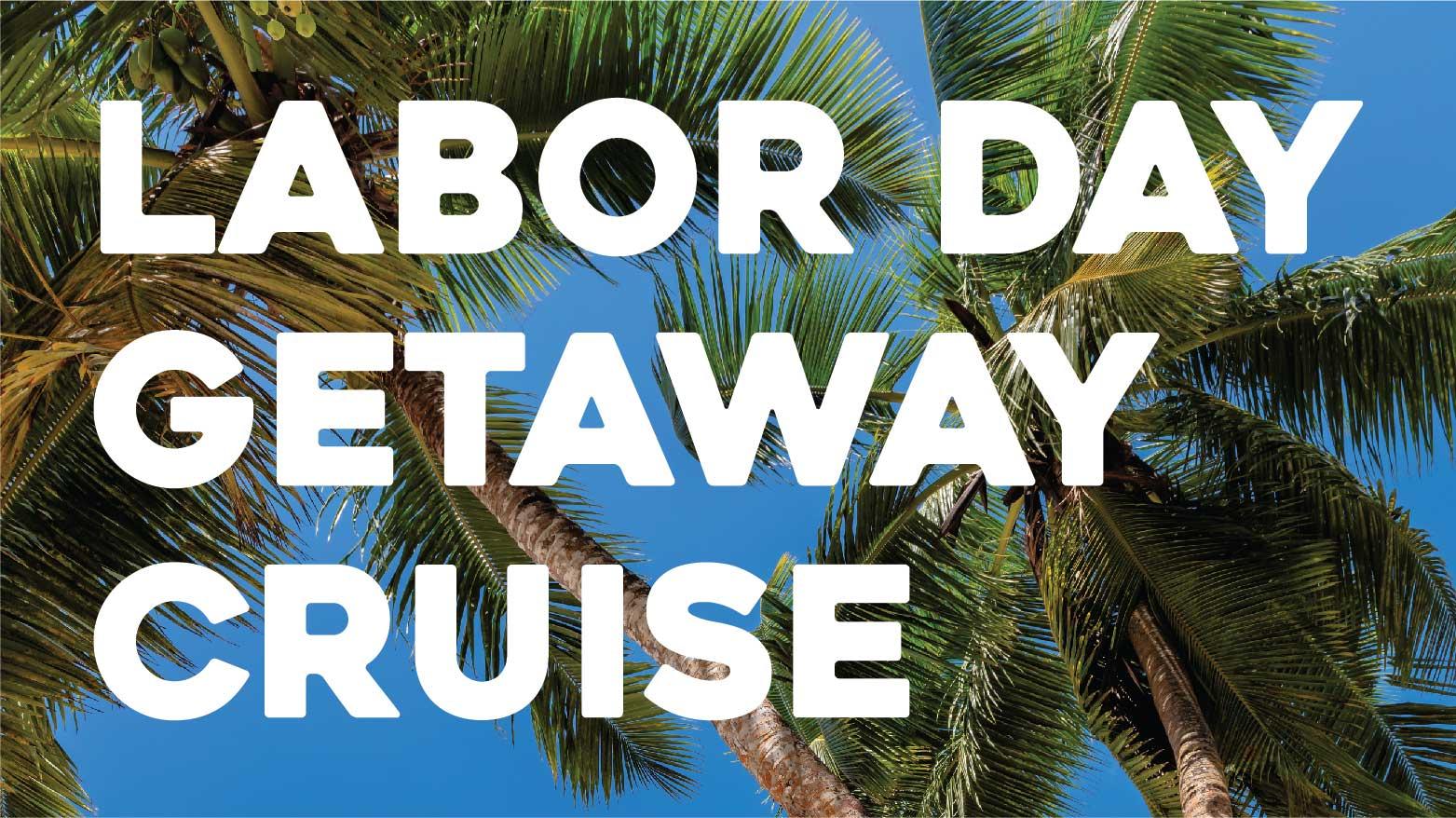 Labor Day Get-A-Way