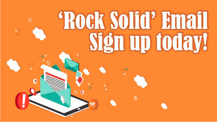 Sign up for 'Rock Solid' Emails