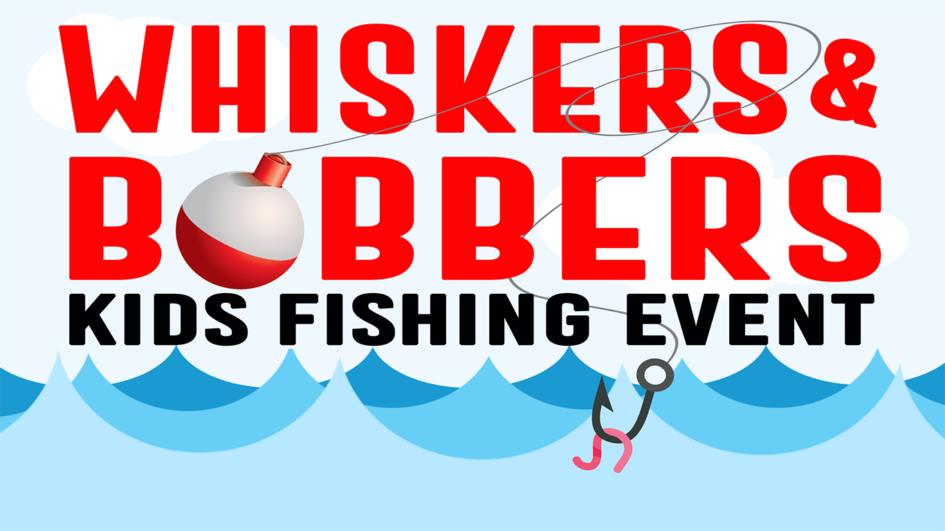 Whiskers & Bobbers Kids Fishing Event