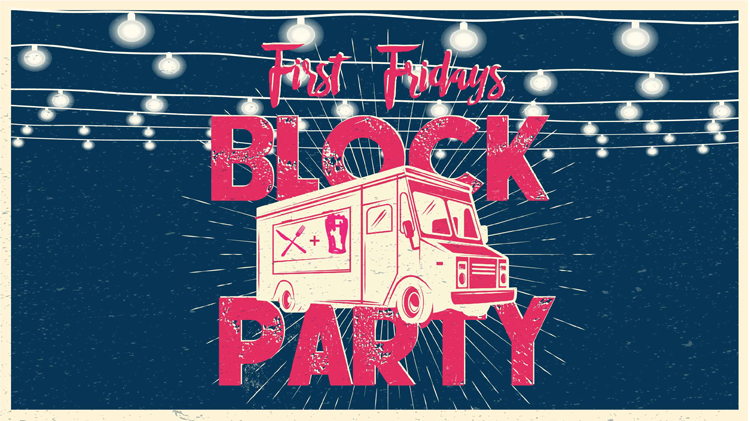 First Fridays Block Party