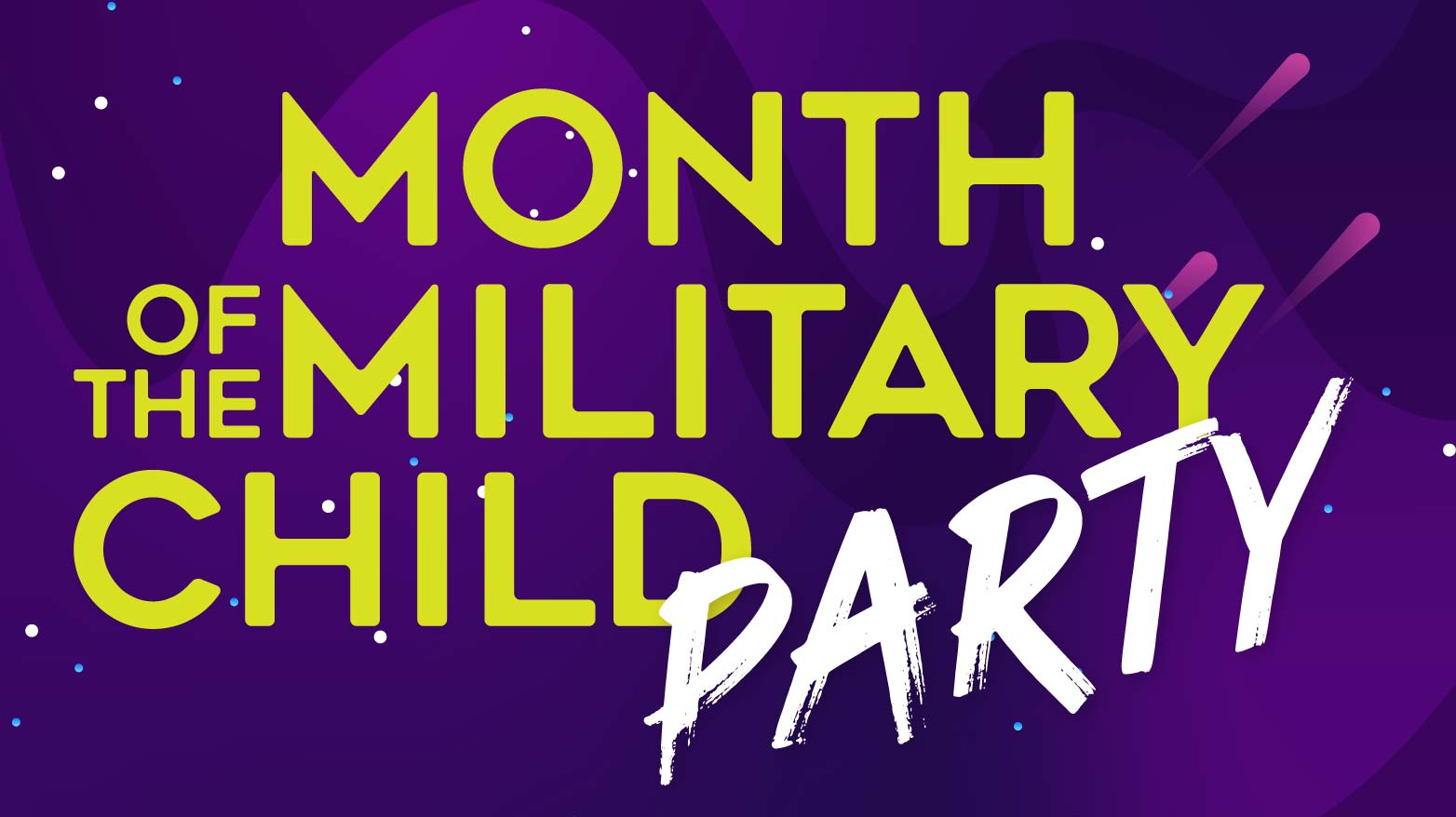 Month Of The Military Child Party - FS- POSTPONED