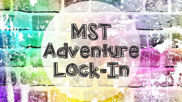 MST Adventure Lock-In
