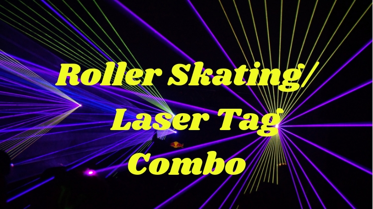 Roller Skating/Laser Tag Combo (Sat. & Sun.)