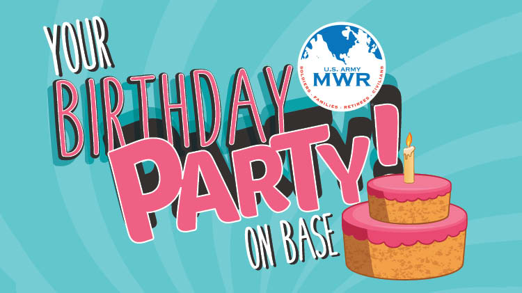 Celebrate Birthday Parties On Base!