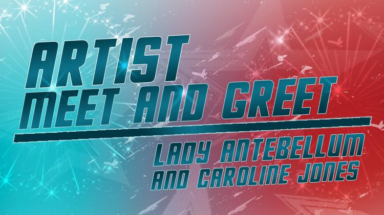 Meet & Greet Lady Antebellum & Caroline Jones